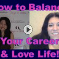 Show #132: How to Balance Your Career & Love Life!