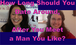 How Long Should You Date Around?