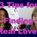 Show #147: 3 Tips for Finding Real Love