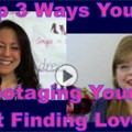 Show #171: Top 3 Ways You're Sabotaging Yourself at Finding Love