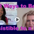 Show #173: 3 Ways to Be Irresistible to a Man