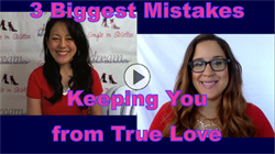 3 Biggest Mistakes Keeping You from True Love