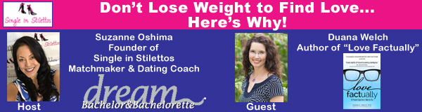 Don't Lose Weight to Find Love - Here's Why