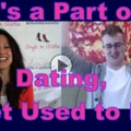 Show #121: It's a Part of Dating, Get Used to It!