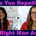 Show #153: Are You Repelling the Right Man Away?