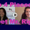 Show #134: Top 4 Places to Meet Mr. Right!