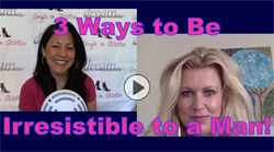 3 Ways to Be Irresistible to a Man
